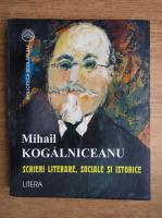 Mihail Kogalniceanu - Scrieri literare, sociale si istorice