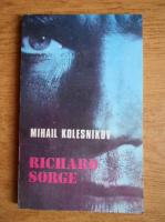 Anticariat: Mihail Kolesnikov - Richard Sorge. Operatiunea Ramsai