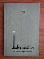 Mihail Lermontov - Un erou al timpului nostru