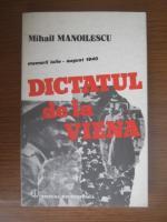 Anticariat: Mihail Manoilescu - Dictatul de la Viena. Memorii iulie august 1940