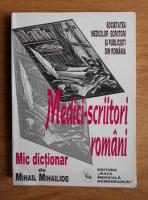 Anticariat: Mihail Mihailiade - Medicii scriitori si publicisti romani. Mic dictionar