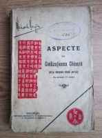 Mihail Negru - Aspecte din Civilizatiunea si gandirea chineza dela origina pana astazi (editie veche)