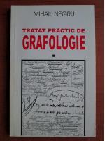 Mihail Negru - Tratat practic de grafologie