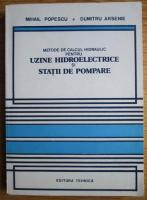 Anticariat: Mihail Popescu - Metode de calcul hidraulic pentru uzine hidroelectrice si statii de pompare