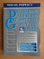 Mihail Popescu - Probleme alese de geometrie pentru licee