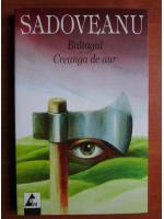 Mihail Sadoveanu - Baltagul. Creanga de aur