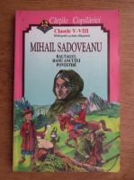 Mihail Sadoveanu - Baltagul, Hanu Ancutei, povestiri