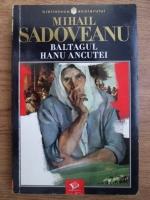 Mihail Sadoveanu - Baltagul. Hanu Ancutei