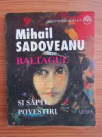 Mihail Sadoveanu - Baltagul. Sapte povestiri