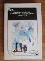 Anticariat: Mihail Sadoveanu - Cantecul amintirii. Bordeienii. Cocostarcul albastru (coperti cartonate)