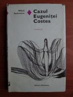 Mihail Sadoveanu - Cazul Eugenitei Costea