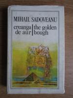 Mihail Sadoveanu - Creanga de aur. The Golden bough (editie bilingva romana-engleza)