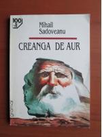 Mihail Sadoveanu - Creanga de aur
