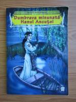 Mihail Sadoveanu - Dumbrava minunata. Hanul Ancutei