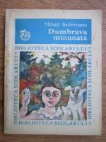 Mihail Sadoveanu - Dumbrava minunata