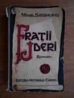 Mihail Sadoveanu - Fratii Jderi (1939)