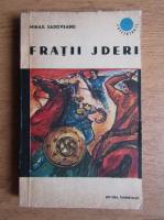 Mihail Sadoveanu - Fratii Jderi (volumul 1)
