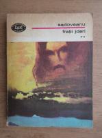 Mihail Sadoveanu - Fratii jderi (volumul 2)