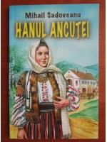 Mihail Sadoveanu - Hanul Ancutei