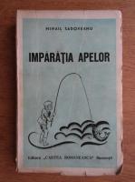 Anticariat: Mihail Sadoveanu - Imparatia apelor (1935)