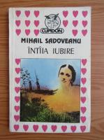 Mihail Sadoveanu - Intaia iubire
