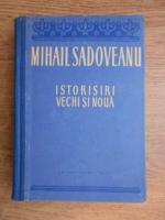 Anticariat: Mihail Sadoveanu - Istorisiri vechi si noua