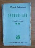 Mihail Sadoveanu - Izvorul alb (volumul 2, 1943)