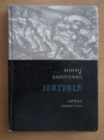 Mihail Sadoveanu - Jertfele