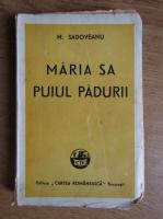 Mihail Sadoveanu - Maria sa puiul padurii (1935)