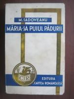 Mihail Sadoveanu - Maria-sa puiul padurii (1942)