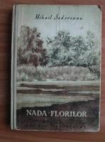 Mihail Sadoveanu - Nada florilor (coperti cartonate)