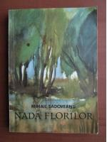 Mihail Sadoveanu - Nada florilor