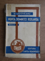 Anticariat: Mihail Sadoveanu - Nunta domnitei Ruxandra (1942)
