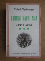 Mihail Sadoveanu - Oamenii mariei sale. Fratii Jderi (volumul 3, 1942)