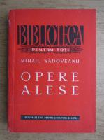 Mihail Sadoveanu - Opere alese (volumul 1)