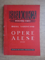 Mihail Sadoveanu - Opere alese (volumul 4)