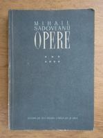 Mihail Sadoveanu - Opere (volumul 7)