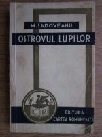 Mihail Sadoveanu - Ostrovul Lupilor