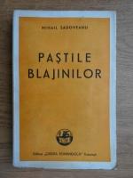 Mihail Sadoveanu - Pastile blajinilor (1944)
