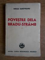 Anticariat: Mihail Sadoveanu - Povestile de la Bradu-Stramb (1947)