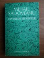 Anticariat: Mihail Sadoveanu - Povestiri si nuvele