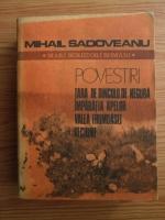 Mihail Sadoveanu - Povestiri. Tara de dincolo de negura. Imparatia apelor. Valea Frumoasei. Vechime
