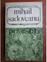 Anticariat: Mihail Sadoveanu - Povestiri