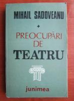 Mihail Sadoveanu - Preocupari de teatru