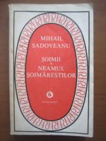 Mihail Sadoveanu - Soimii. Neamul soimarestilor