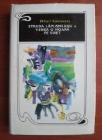 Mihail Sadoveanu - Strada Lapusneanu, Venea o moara pe Siret (coperti cartonate)