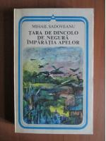 Mihail Sadoveanu - Tara de dincolo de negura. Imparatia apelor
