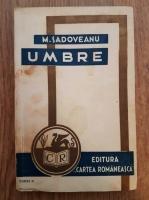 Anticariat: Mihail Sadoveanu - Umbre
