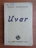 Mihail Sadoveanu - Uvar (1944)