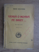 Mihail Sadoveanu - Venea o moara pe Siret (1926)
